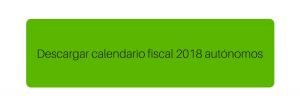 Descargar calendario fiscal 2018 autónomos