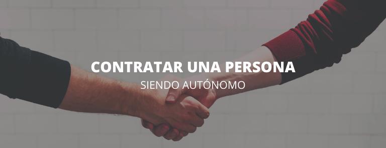 contratar a una persona siendo autonomo