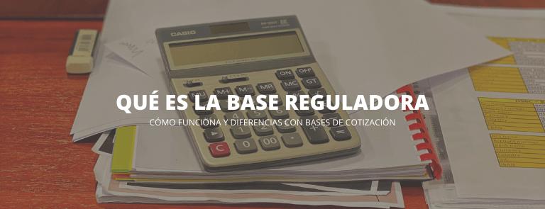 base reguladora y bases de cotizacion